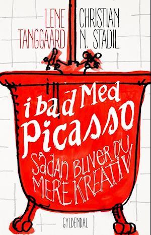 Bog, hæftet I bad med Picasso af Lene Tanggaard, Christian Nicholas Stadil