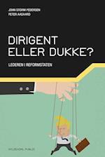 Dirigent eller dukke? af John Storm Pedersen, Peter Aagaard