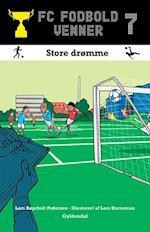 Store drømme (FC fodboldvenner, nr. 7)