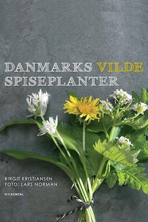 Danmarks vilde spiseplanter af Birgit Kristiansen