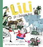 Lili går i Zoologisk Have af Kim Fupz Aakeson, Siri Melchior