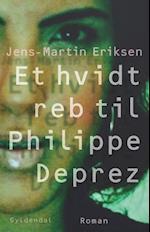 Et hvidt reb til Philippe Déprez