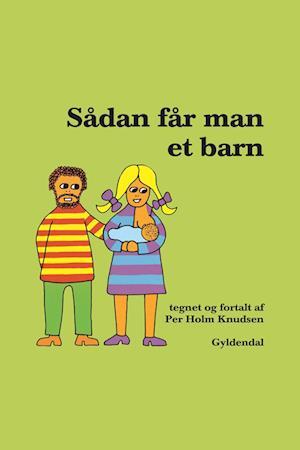 Sådan får man et barn - Lyt&læs af Per Holm Knudsen