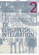Fra oplysningstid til europæisk integration (Fokus - kernestof i historie, nr. 2)