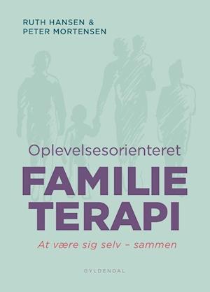 Bog, hæftet Oplevelsesorienteret familieterapi af Peter Mortensen, Ruth Hansen