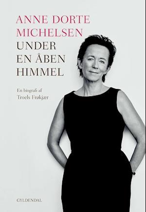 Anne Dorte Michelsen - under en åben himmel