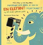 Hvornår ved man, at der er en elefant i køleskabet?. og 165 andre gakkede gåder
