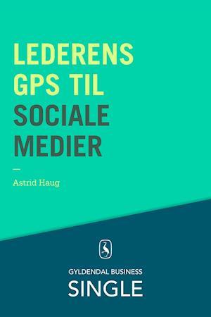 Lederens GPS til sociale medier af Astrid Haug