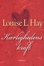 Kærlighedens kraft af Louise L. Hay