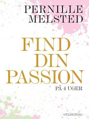 Bog, hæftet Find din passion på 4 uger af Pernille Melsted