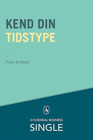 Kend din tidstype af Trine Kolding
