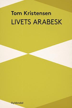 Livets Arabesk af Tom Kristensen