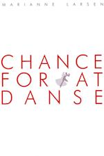 Chance for at danse af Marianne Larsen