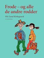 Frode - og alle de andre rødder (Ole Lund Kirkegaards Klassikere)