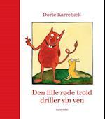 Den lille røde trold driller sin ven af Dorte Karrebæk