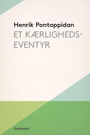 Et kærlighedseventyr af Henrik Pontoppidan