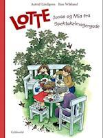Lotte, Jonas og Mia fra Spektakelmagergade (Lotte fra Spektakelmagergade Klassikerne)