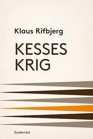 Kesses krig af Klaus Rifbjerg
