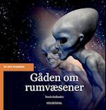 Gåden om rumvæsener af Troels Gollander
