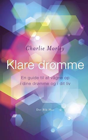 Bog hæftet Klare drømme af Charlie Morley