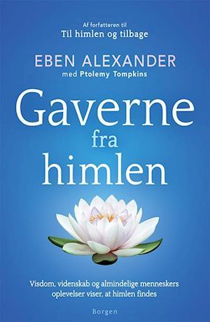 Bog, hæftet Gaverne fra himlen af Eben Alexander - The Ross Yoon Agency