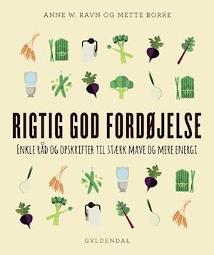 Bog, indbundet Rigtig god fordøjelse af Anne W. Ravn, Mette Borre