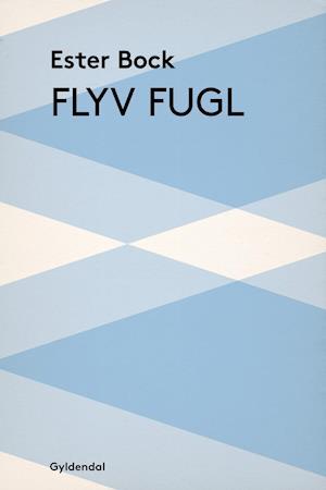 Få Flyv fugl af Ester Bock som e-bog på dansk - 9788702206708