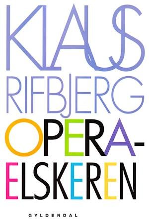 Operaelskeren af Klaus Rifbjerg