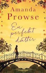 En perfekt datter af Amanda Prowse