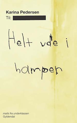 Bog, hæftet Helt ude i hampen af Karina Pedersen