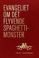 Evangeliet om Det Flyvende Spaghettimonster af Bobby Henderson