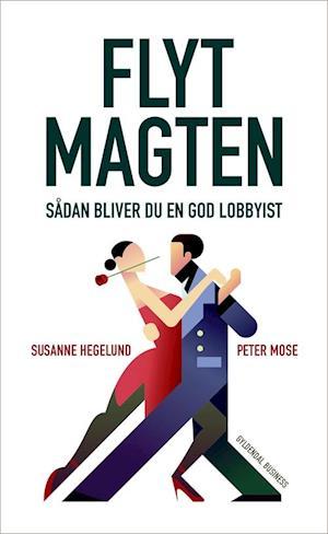 Bog, hæftet Flyt magten af Susanne Hegelund, Peter Mose