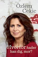 Hvorfor hader han dig mor? af Özlem Cekic