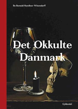 Bog, indbundet Det okkulte Danmark af Bo Bomuld Hamilton-Wittendorff