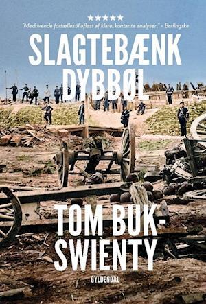 Bog paperback 1864. Slagtebænk Dybbøl af Tom Buk-Swienty