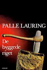De byggede riget (Palle Laurings Danmarkshistorie)