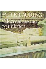 Valdemars sønner og unionen (Palle Laurings Danmarkshistorie, nr. 4)