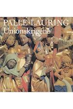 Unionskrigene (Palle Laurings Danmarkshistorie, nr. 5)