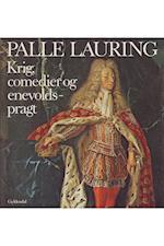 Krig, comedier og enevoldsmagt (Palle Laurings Danmarkshistorie, nr. 10)