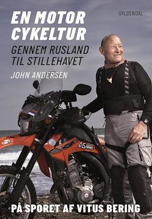 Bog hæftet En motorcykeltur gennem Rusland til Stillehavet af John Andersen