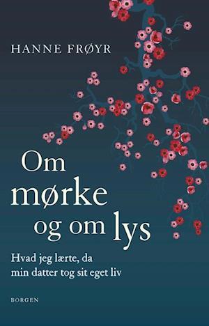 Bog, hæftet Om mørke og om lys af Hanne Frøyr