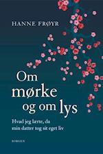 Om mørke og om lys af Hanne Frøyr
