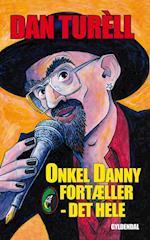 Onkel Danny fortæller - det hele af Dan Turéll