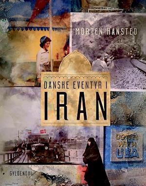 Bog, indbundet Danske eventyr i Iran af Morten Hansted