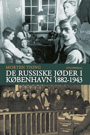 De russiske jøder i København 1882-1943 af Morten Thing