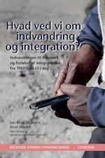 Hvad ved vi om indvandring og integration? af Rockwool Fondens Forskningsenhed, Bent Jensen, Jan Rose Skaksen