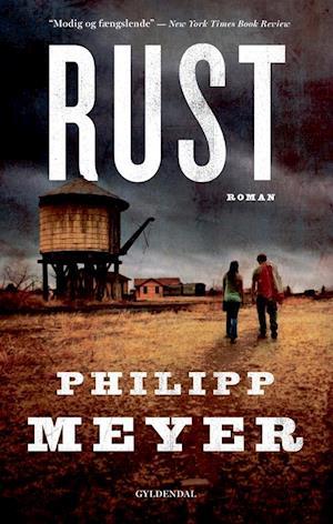 Bog, hæftet Rust af Philipp Meyer
