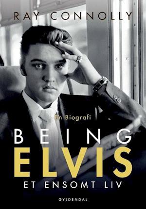 Bog, hæftet Being Elvis af Ray Connolly
