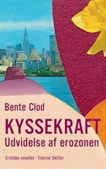 Kyssekraft af Bente Clod