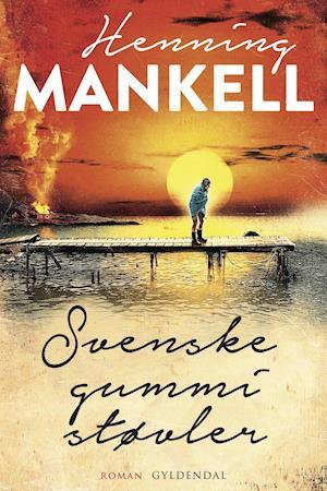 Svenske gummistøvler af Henning Mankell